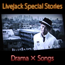 Livejack Special Stories -Drama�~Songs-
