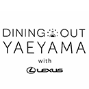 DINING OUT  YAEYAMA  with LEXUS