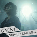 GACKT「Stay the Ride Alive」