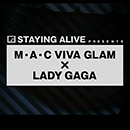 MTV STAYING ALIVE presents M�EA�EC VIVA GLAM�@�~�@LADY GAGA